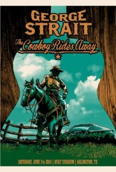 George Strait: The Cowboy Rides Away on-line gratuito