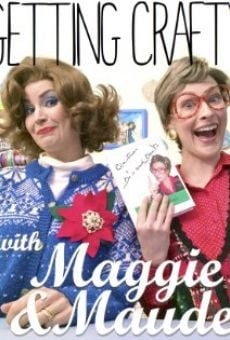 Película: Getting Crafty with Maggie & Maude