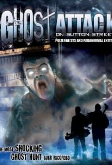 Ver película Ghost Attack on Sutton Street: Poltergeists and Paranormal Entities