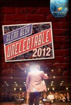 Watch Glenn Beck: Unelectable 2012 online stream