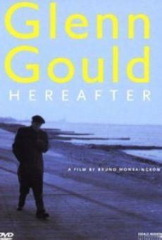 Glenn Gould: Au delà du temps en ligne gratuit