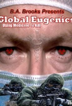 Película: Global Eugenics: Using Medicine to Kill