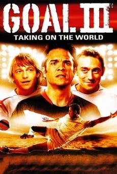 Ver película Goal III: Taking On The World