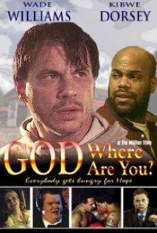 Ver película God Where Are You?