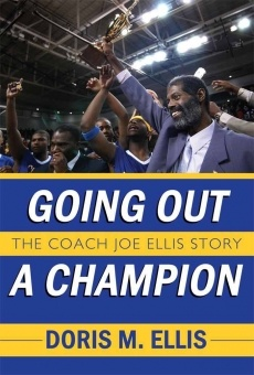 Going Out a Champion, the Coach Joe Ellis Story en ligne gratuit