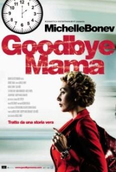 Goodbye Mama on-line gratuito