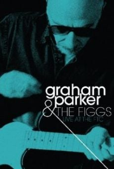 Ver película Graham Parker & the Figgs: Live at the FTC