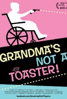 Grandma's Not a Toaster