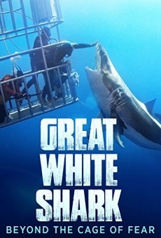 Great White Shark: Beyond the Cage of Fear online