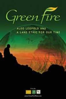 Green Fire. Aldo Leopold and a Land Ethic for Our Time