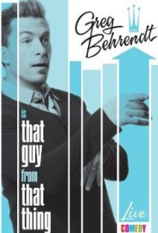 Greg Behrendt Is That Guy from That Thing en ligne gratuit