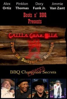 Grills Gone Wild: From the Backyard to Backstage on-line gratuito