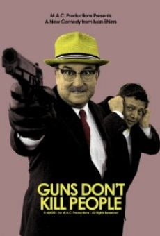 Película: Guns Don't Kill People