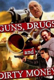 Guns, Drugs and Dirty Money on-line gratuito
