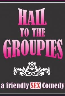 Ver película Hail to the Groupies