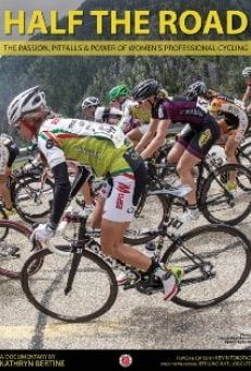 Half The Road: The Passion, Pitfalls & Power of Women's Professional Cycling on-line gratuito