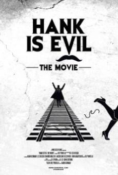 Hank Is Evil: The Movie online