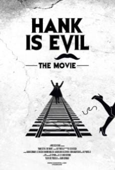 Película: Hank Is Evil: The Movie