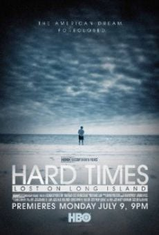 Película: Hard Times: Lost on Long Island