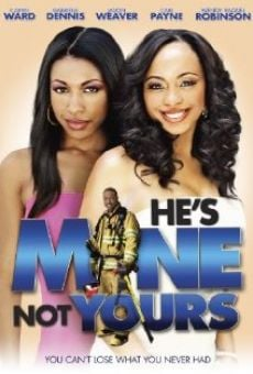 Watch He's Mine Not Yours online stream