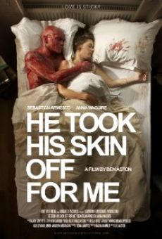 Película: He Took His Skin Off for Me