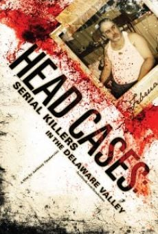 Película: Head Cases: Serial Killers in the Delaware Valley