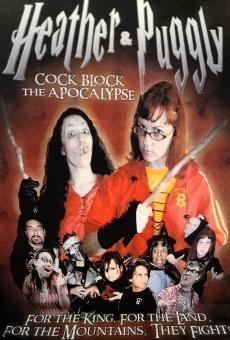 Ver película Heather y Puggly Cock bloquean el Apocalipsis