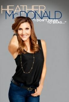 Heather McDonald: I Don't Mean to Brag online