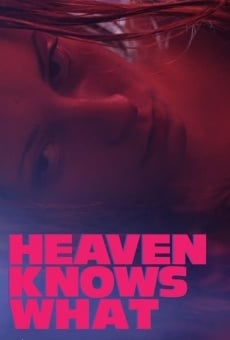 Heaven Knows What on-line gratuito