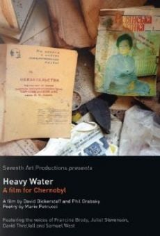 Heavy Water: A Film for Chernobyl on-line gratuito
