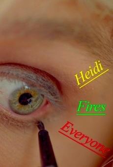 Watch Heidi Fires Everyone online stream