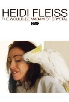 Heidi Fleiss: The Would-Be Madam of Crystal on-line gratuito