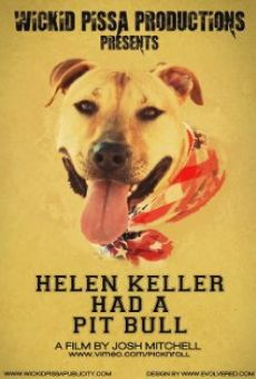 Watch Helen Keller Had a Pitbull online stream