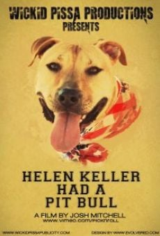 Helen Keller Had a Pitbull on-line gratuito