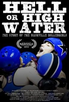 Película: Hell or High Water: The Story of the Nashville Rollergirls