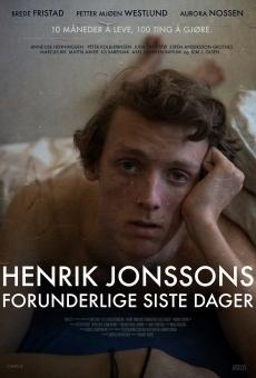 Henrik Jonssons forunderlige siste dager en ligne gratuit