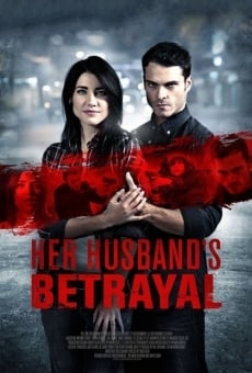 Her Husband's Betrayal on-line gratuito