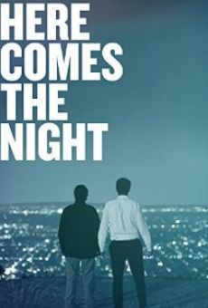 Here Comes the Night on-line gratuito