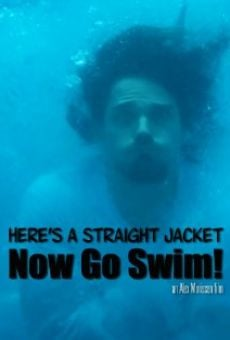 Ver película Here's a Straight Jacket Now Go Swim