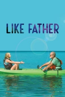 Like Father on-line gratuito