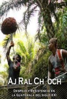 Aj Ral Ch' Och' online