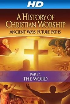 History of Christian Worship: Part 1 - The Word gratis