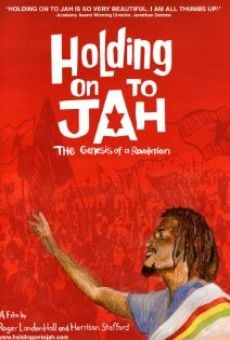 Watch Holding on to Jah online stream