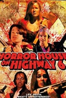 Horror House on Highway 6 on-line gratuito