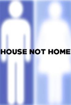 House Not Home on-line gratuito