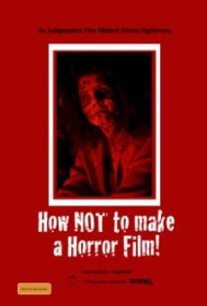 How NOT to Make a Horror Film on-line gratuito