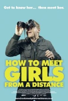 How to Meet Girls from a Distance online streaming