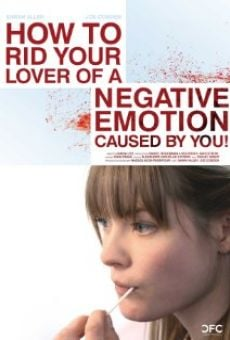 Película: How to Rid Your Lover of a Negative Emotion Caused by You!