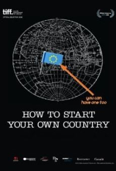 Watch How to Start Your Own Country online stream