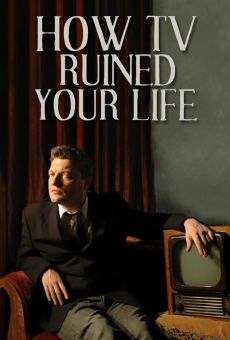 How TV Ruined Your Life online free